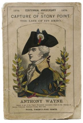 "The LIFE, TIMES And SERVICES OF ANTHONY WAYNE, (""Mad Anthony,""); Brigadier-General in the War of..."