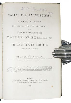 MATTER For MATERIALISTS: A Series of Letters in Vindication and Extension of the Principles Regarding the Nature of Existence of The Right Rev. Dr. Berkeley, Lord Bishop of Cloyne.