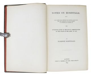 NOTES On HOSPITALS: Being Two Papers Read Before the National Association for the Promotion of Social Science, at Liverpool, in October, 1858. With Evidence Given to the Royal Commissioners on the State of the Army in 1857.