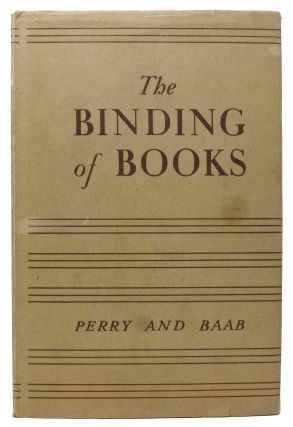 The BINDING Of BOOKS. Kenneth F. Perry, Clarence T. Baab