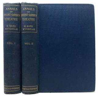 The ANNALS Of COVENT GARDEN THEATRE From 1732 to 1897. In Two Volumes. Henry Saxe Wyndham