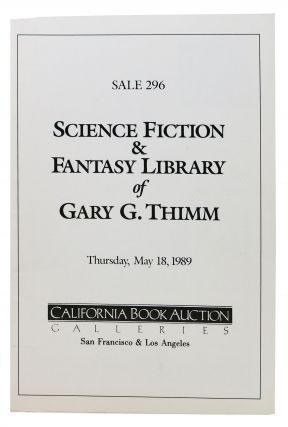 SCIENCE FICTION & FANTASY LIBRARY Of GARY G. THIMM.; Thursday, May 18, 1989. Auction Catalog