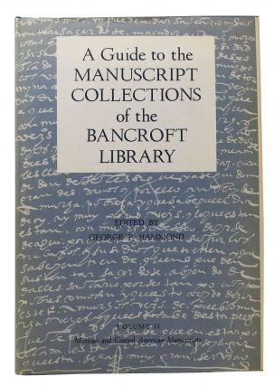 A GUIDE To The Manuscript Collections Of The Bancroft Library.; Volume II - Mexican and Central...