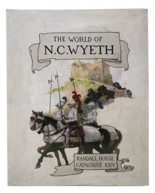 The WORLD Of N.C. WYETH.; Randall House Catalogue XXIV. Bookseller Catalog