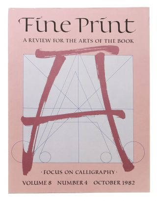 FINE PRINT. Vol. 8 No. 4 October 1982.; A Review for the Arts of the Book. Focus on Calligraphy....