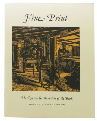 FINE PRINT. Vol. 14 No. 2 April 1988.; The Review for the Arts of the Book. Magazine