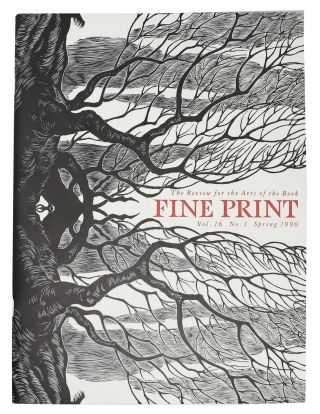 FINE PRINT. Vol. 16 No. 1 Spring 1990.; The Review for the Arts of the Book. Magazine