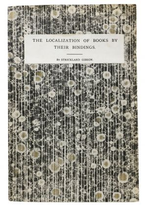 The LOCALIZATION Of BOOKS By Their BINDINGS.; Reprinted from The Library (N. S.) V-2, 1901 by E....