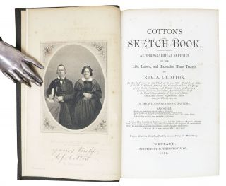 COTTON'S SKETCH BOOK. Auto-Biographical Sketches of the Life, Labors, and Extensive Travels of Rev. A. J. Cotton.