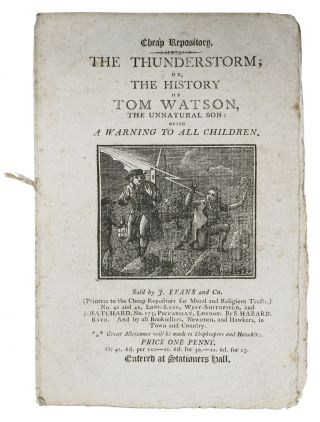 The THUNDERSTORM; or, The History of Tom Watson, the Unnatural Son: Being a Warning to All...