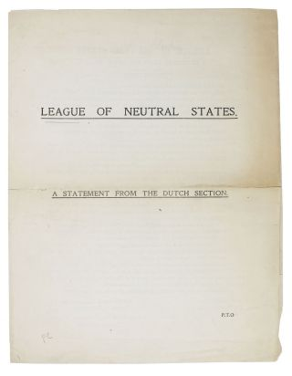 LEAGUE Of NEUTRAL STATES.; A Statement From The Dutch Section. WWI Pamphlet, Gérard Walch,...