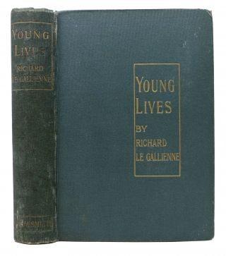 YOUNG LIVES. Richard Le Gallienne, 1866 - 1947