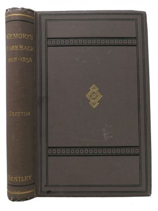 MEMORY'S HARKBACK Through Half - A - Century 1808 to 1858. . . Gretton, B. D., rederick, dward....