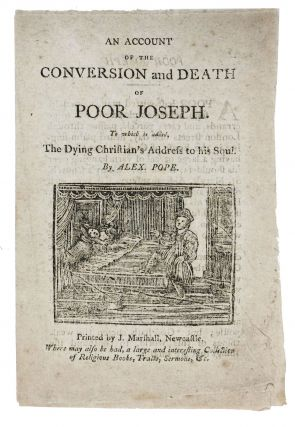 An ACCOUNT Of The CONVERSION And DEATH Of POOR JOSEPH.; To Which is Added, The Dying Christian's...