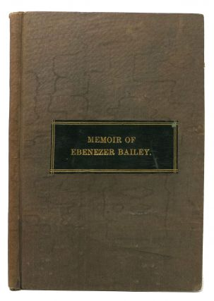 SKETCH Of The LIFE And EDUCATIONAL LABORS Of EBENEZER BAILEY.; Republished from Barnard's...