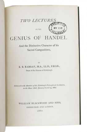 TWO LECTURES On The GENIUS Of HANDEL And the Distinctive Character of his Sacred Compositions