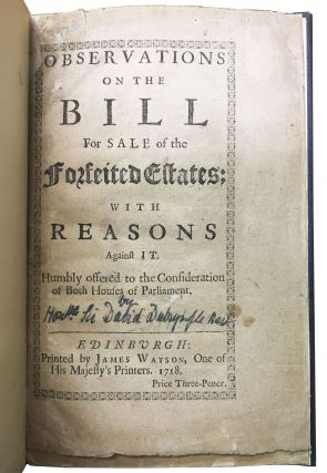 OBSERVATIONS On The BILL For SALE Of The FORFEITED ESTATES; with Reasons Against It.; Humbly offered to the Consideration of Both Houses of Parliament.