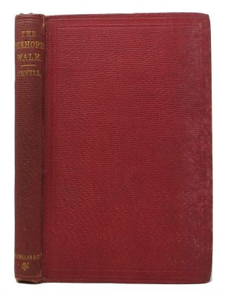 The BISHOP'S WALK And The BISHOP'S TIMES. Orwell, Walter Chalmers. 1824 - 1908 Smith