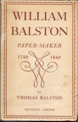 WILLIAM BALSTON Paper Maker 1759 - 1849. Thomas Balston