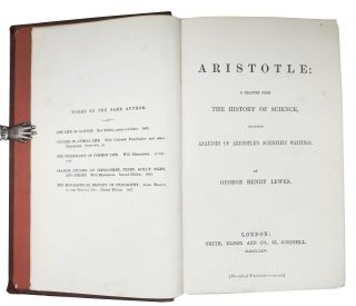 ARISTOTLE: A Chapter from the History of Science, Including Analysis of Aristotle's Scientific Writings.