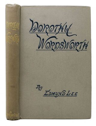 DOROTHY WORDSWORTH. The Story of a Sister's Love. Edmund. Wordworth Lee, Dorothy - Subject, 1771...