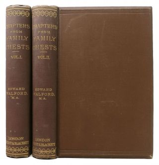CHAPTERS From FAMILY CHESTS. In Two Volumes. Edward Walford, 1823 - 1897