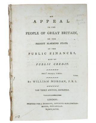 An APPEAL To The PEOPLE Of GREAT BRITAIN, on the Present Alarming State of the Public Finances,...
