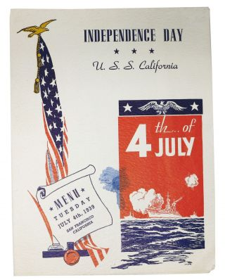 INDEPENDENCE DAY - U.S.S. CALIFORNIA.; Menu -Tuesday July 4th, 1939 - San Francisco California....