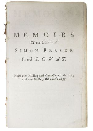 MEMOIRS Of The LIFE Of SIMON FRASER, LORD LOVAT. Simon Fraser, Duncan - Sometime attributed...