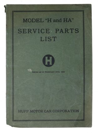 "HUPP Model ""H and HA"" Service Parts List.; Issued as of February 15th, 1916. Prices Subject to..."