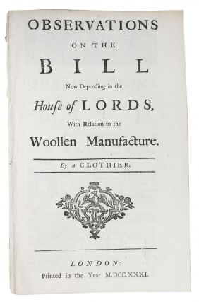 OBSERVATIONS On The BILL Now Depending in the House of Lords, With Relation to the WOOLLEN...