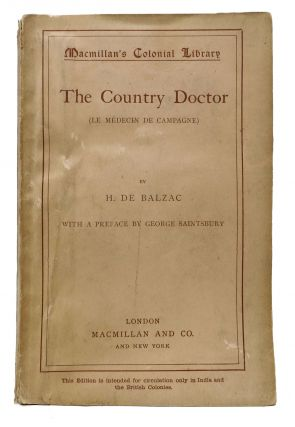 The COUNTRY DOCTOR (Le Médecin de Campagne).; Macmillan's Colonial Library No. 247. H. De ....