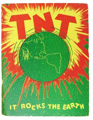 T. N. T. It Rocks the Earth.; A Philosophy for Today, Tomorrow and Thereafter with Some...