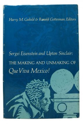 The MAKING & UNMAKING Of QUE VIVA MEXICO! Harry M. Geduld, Ronald - Gottesman, Sergei Eisenstein,...