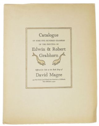 CATALOGUE Of SOME FIVE HUNDRED EXAMPLES Of The PRINTING Of EDWIN & ROBERT GRABHORN, 1917 - 1960. ...