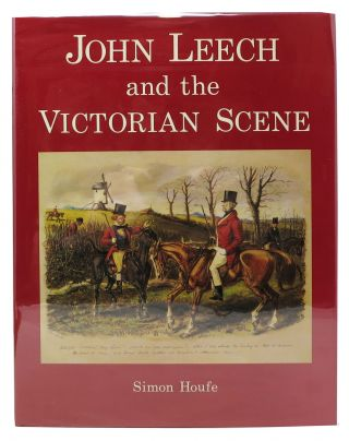 JOHN LEECH And The VICTORIAN SCENE. Simon. Leech Houfe, John - Subject