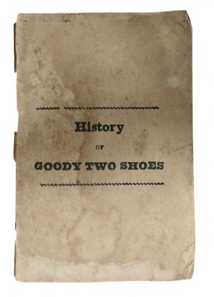 The HISTORY Of GOODY TWO SHOES.; Embellished with neat Engravings. Oliver ? Goldsmith
