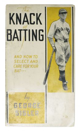 The KNACK Of BATTING And How to Select and Care for Your Bat.; Distributed with the Compliments...