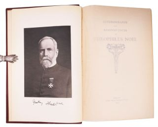 AUTOBIOGRAPHY And REMINISCENCES Of THEOPHILUS NOEL.