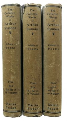 The COLLECTED WORKS Of ARTHUR SYMONS: Poems [3 volumes]. Arthur Symons, 1865 - 1945