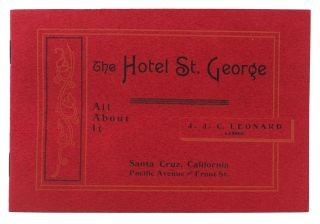 The HOTEL ST. GEORGE. All About It.; Santa Cruz, California. Pacific Avenue - Front St....