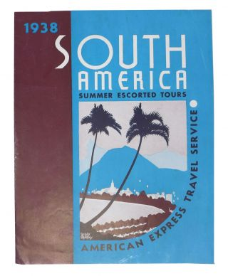 1938 SOUTH AMERICA Summer Escorted Tours. American Express Travel Service.; No. 2624 -- 3-38....