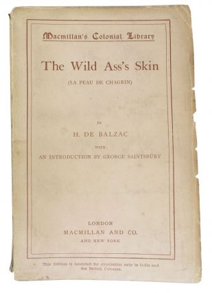 The WILD ASS'S SKIN (Le Peau de Chagrin).; Macmillan's Colonial Library No. 243. H. De . Marriage...