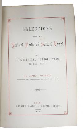 SELECTIONS From The POETICAL WORKS Of SAMUEL DANIEL, with Biographical Introduction, Notes, Etc.