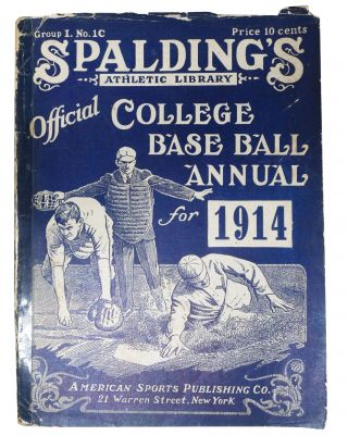 SPALDING'S OFFICIAL COLLEGE BASE BALL ANNUAL. 1914.; Spalding's Athletic Library. Group I. No....