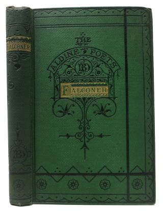 The POETICAL WORKS Of WILLIAM FALCONER.; The Aldine Edition of the British Poets. William...