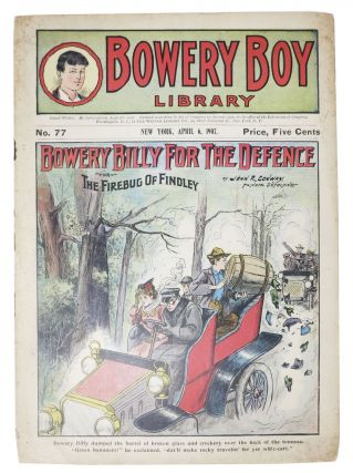 BOWERY BILLY For The DEFENCE or The Firebug of Findley. Bowery Boy Library. No. 77. New York,...