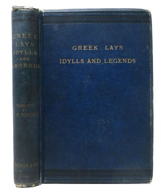 GREEK LAYS, IDYLLS, LEGENDS, &c. A Selection from Recent and Contemporary Poets.; Translated by...