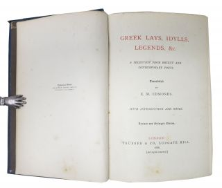 GREEK LAYS, IDYLLS, LEGENDS, &c. A Selection from Recent and Contemporary Poets.; Translated by E. M. Edmonds. With Introduction and Notes. Revised and Enlarged Edition.