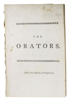 The ORATORS. As It Is Now Performing at the New Theatre in the Hay - Market.; Written by Samuel...